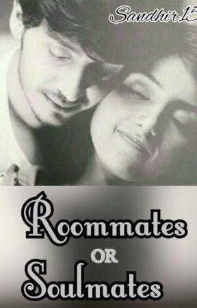 Roommates Or Soulmates?❤ by Sandhir152