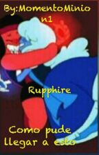 Como Pude Llegar A Esto (Ruphire) by MomentoMinion1