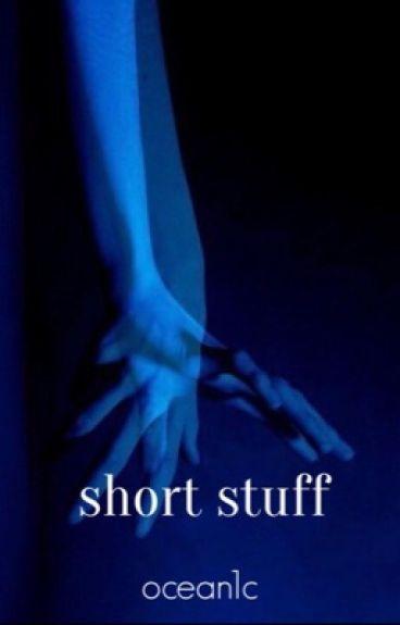 Short Stuff • Phan