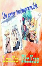 Amor Incomprensible Lenku Rinkuo by MiuHatsune01