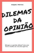 Dilemas Da Opinião by twalkingdedeira