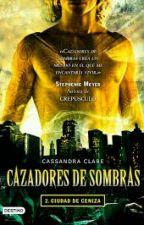 CAZADORES DE SOMBRAS 2 - CIUDAD DE CENIZA   by HarumiLulu