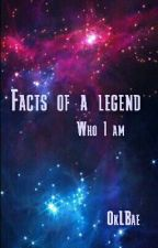 Facts Of A Legend by OkLBae