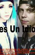 ¡Eres un Idiota! (Rubius Y Tu) by criaturitacai