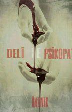 DELİ İLE PSİKOPAT  by AyseUlubay