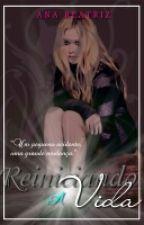 Reiniciando a Vida by Bya0930
