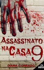 Assassinato na casa 9 by DianaConrado