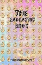 The Sarcastic Book by -frenship