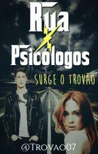 Rua X Psicólogos  by trovao07