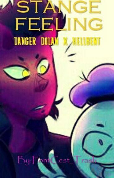 Strange Feelings (Danger Dolan x Hellbent)