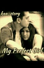 My Perfect Girl  by Kaa_story