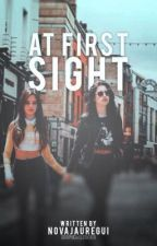 At First Sight (Camren) by NovaJauregui