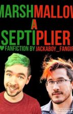 Marshmallow |A Septiplier Fanfic Altenate Universe by Jackaboy_Fangirl