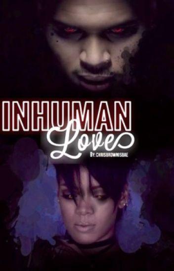 Inhuman Love