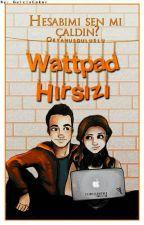 Wattpad Hırsızı (Düzenleniyor!) by Okyanusguluslu