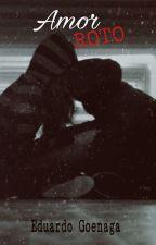 Amor Roto by edcapo