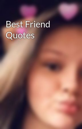 Best Friend Quotes - Pain In My Ass - Wattpad