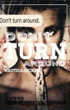 Don't Turn Around (Jastin) by NauticaaFckers