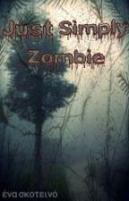 Just Simply Zombie by XZombieSurvivalX