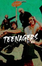 Teenagers // 5sos by BritishBums