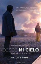 Desde mi cielo || Alice Sebold by Dxni_2