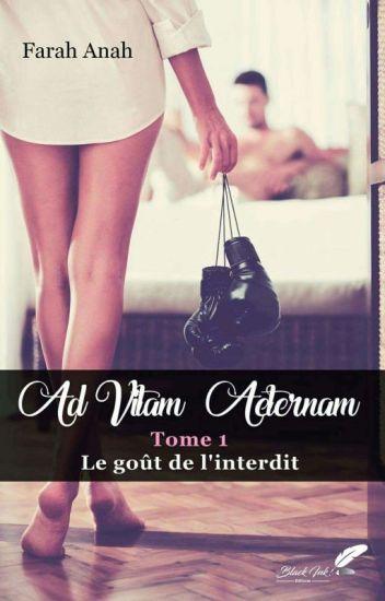 AD VITAM AETERNAM 1 (Publié chez Black ink éditions)