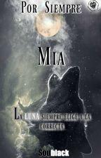 Por Siempre Mia [EDITANDO] by soublack