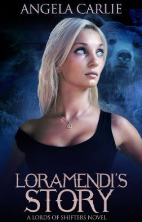 Loramendi's Story (A Lords of Shifters Novel) by AngelaCarlie
