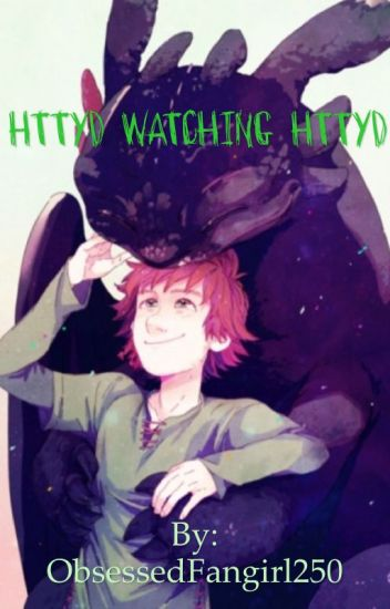 HTTYD WATCHING HTTYD