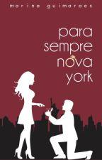 Para Sempre Nova York  [COMPLETO] by Marinabguimares
