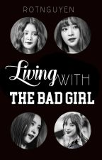[LONGFIC] Sống cùng một Bad Girl [TRANS] by RtNguyn