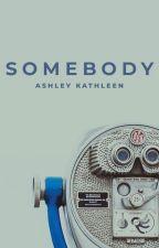 Somebody | H.S. by londonlocket