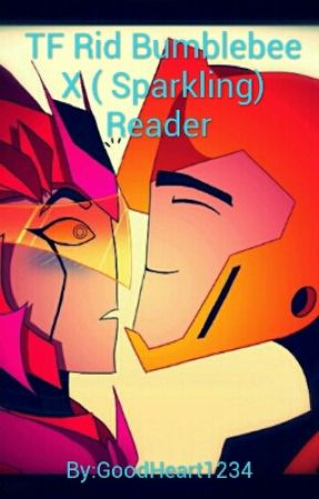 TF Rid Bumblebee X ( Sparkling) Reader - Lupe - Wattpad