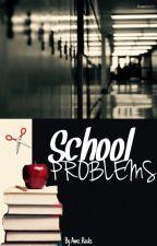 School Problems by Amz_Rocks
