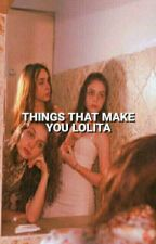 ✧˖°Things that make you lolita°˖✧ by L0RDLARRY