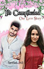 It's Complicated ~ Our Love Story by TaniSid_143