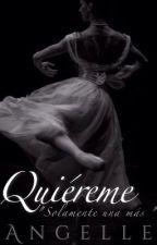 QUIÉREME by AngelleCas