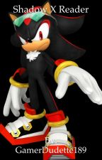 DISCONTINUED Shadow the hedgehog x Reader! by GamerDudette189