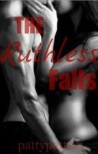 The Ruthless Falls by pattypatters