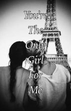 You're the only girl for me ( a lesbian romance )  by _phoenix_is_wicked