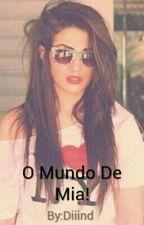 O Mundo De Mia! by Diiind_Unipanda