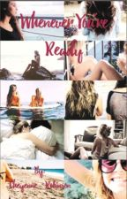 Whenever You're Ready  (Clexa AU) *ON HOLD* by lostinspace__