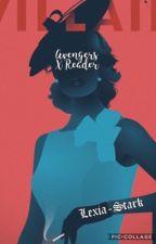 Avengers X Reader  by Lexia-Stark