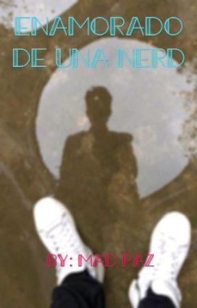 Enamorado de una nerd (Mario Bautista & tu) by MadPaz04