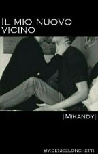 Il Mio Nuovo Vicino |Mikandy| by deniselonghetti