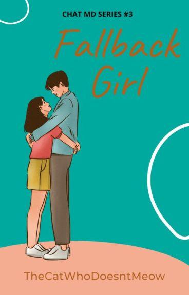 Fallback Girl (Epistolary) (COMPLETED)