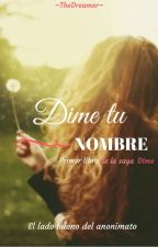 Dime tu nombre by DreamingItsFree