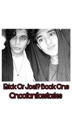 Erick Or Joel? Book One (COMPLETED) by Cncofanficsstories