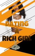 Dating A Rich Girl (Normani/you) ON HOLD  by Lolo_Cabello123