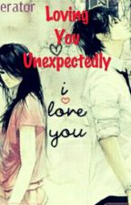Loving You Unexpectedly  by Mhynequel2512